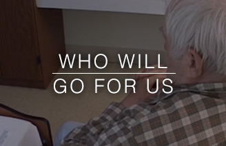 Video: Who Will Go For Us
