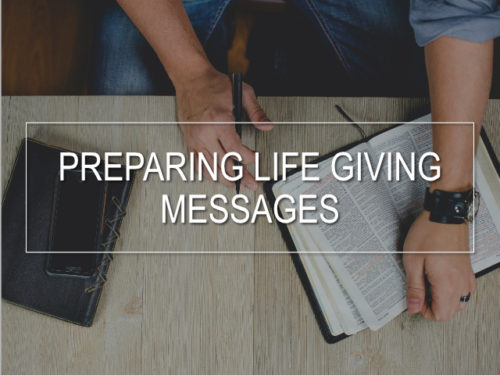 Thumbnail for Preparing Life Giving Messages Video