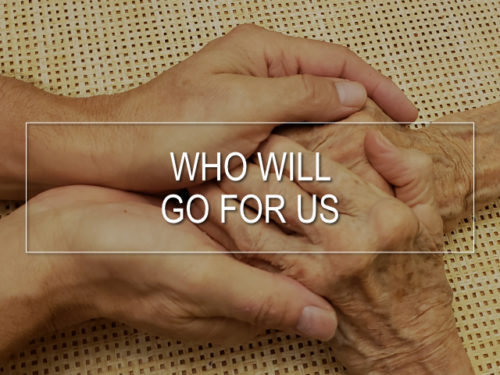 Thumbnail for Who Will Go For Us Video